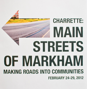 Main Streets of Markham charrette: making roads into communities